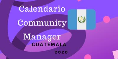 Calendario Community Manager 2020 Guatemala