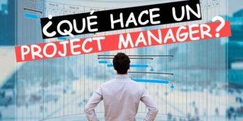 ¿Qué es un Project Manager?